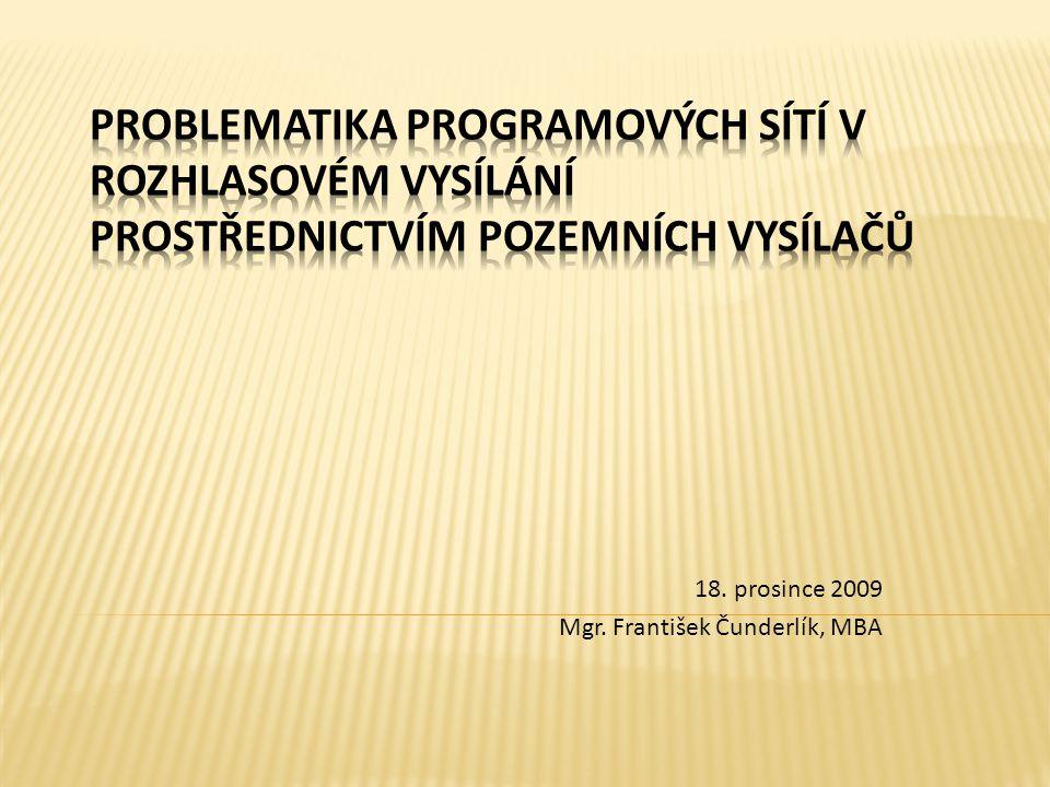 18. prosince 2009 Mgr. František Čunderlík, MBA
