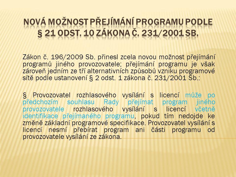 Nová možnost přejímání programu podle § 21 odst. 10 zákona č