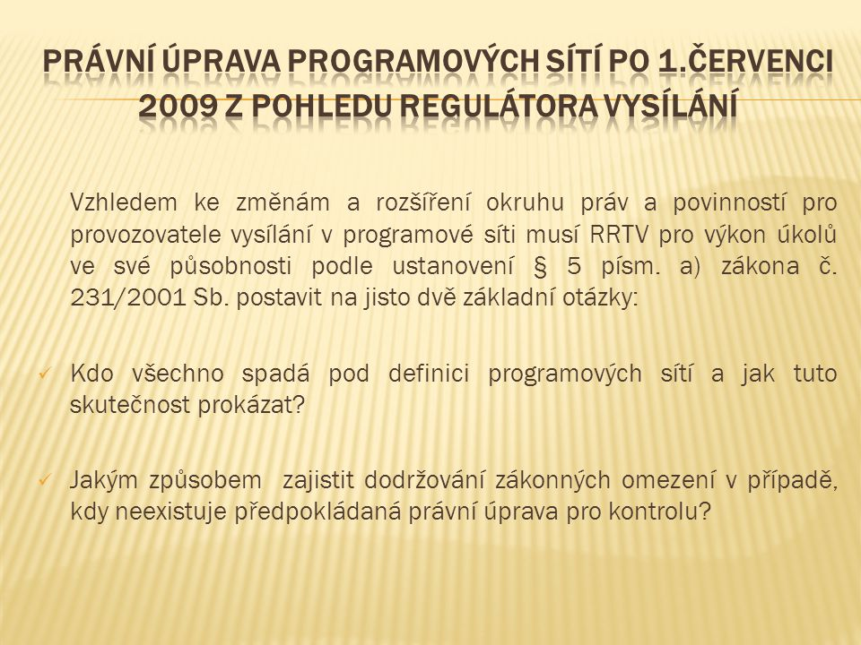 Právní úprava programových sítí po 1