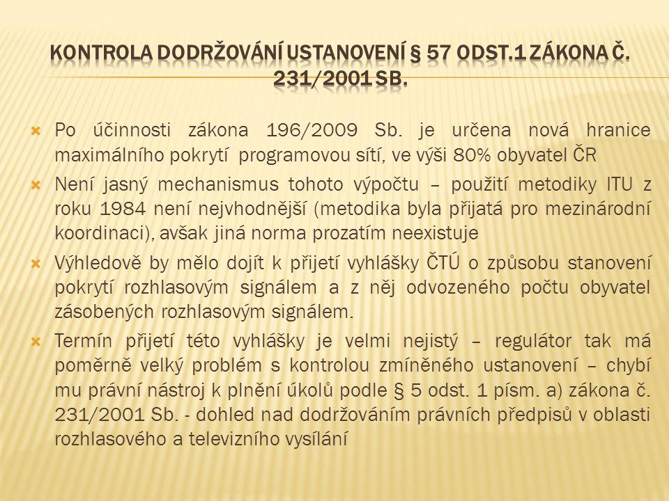 Kontrola dodržování ustanovení § 57 odst.1 zákona č. 231/2001 sb.