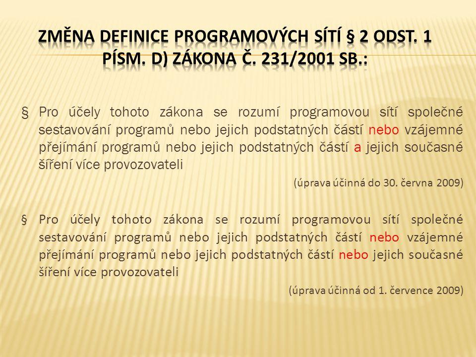 Změna definice programových sítí § 2 odst. 1 písm. d) zákona č