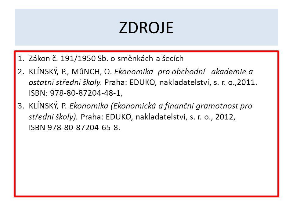 ZDROJE Zákon č. 191/1950 Sb. o směnkách a šecích