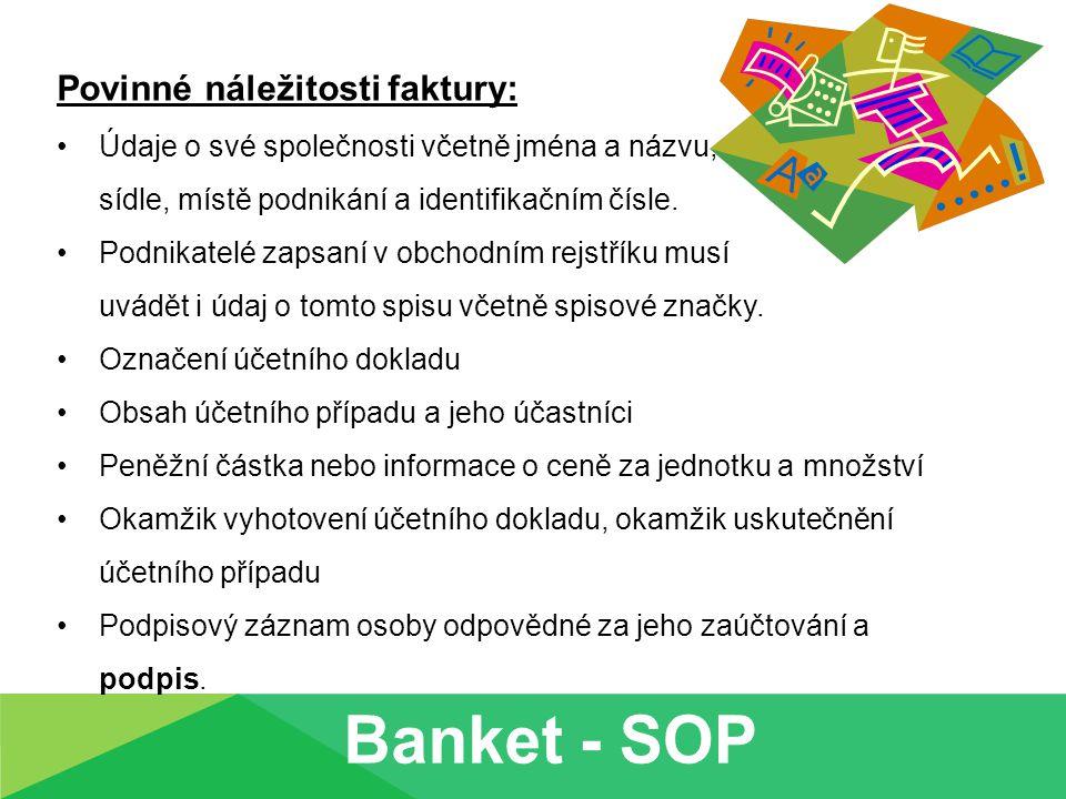 Banket - SOP Povinné náležitosti faktury:
