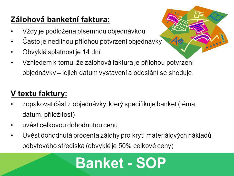 Banket - SOP Zálohová banketní faktura: V textu faktury: