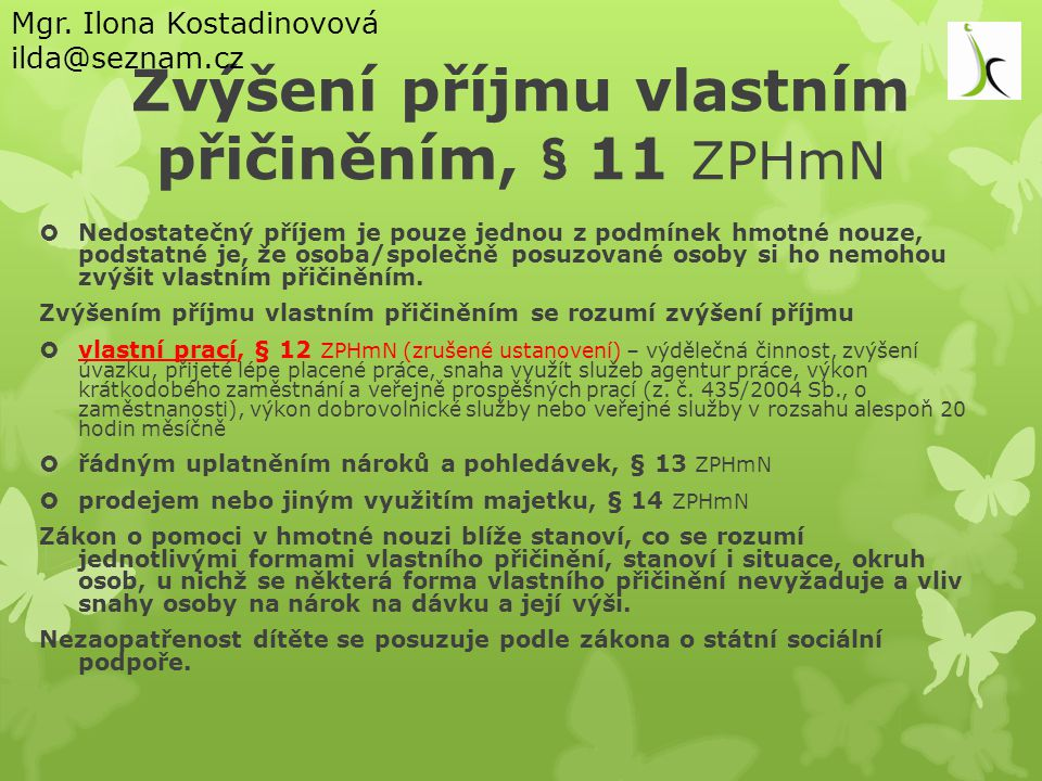 Zvýšení příjmu vlastním přičiněním, § 11 ZPHmN