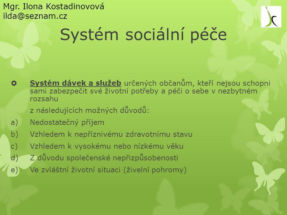 Systém sociální péče Mgr. Ilona Kostadinovová ilda@seznam.cz