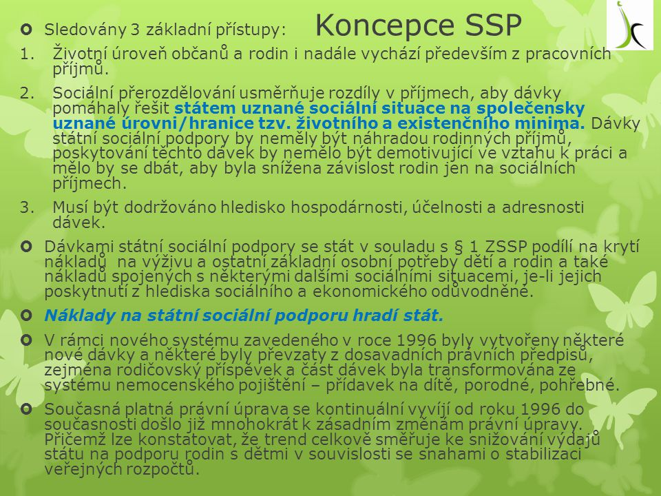 Koncepce SSP Sledovány 3 základní přístupy: