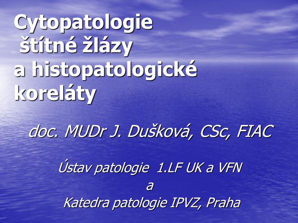Cytopatologie štítné žlázy a histopatologické koreláty
