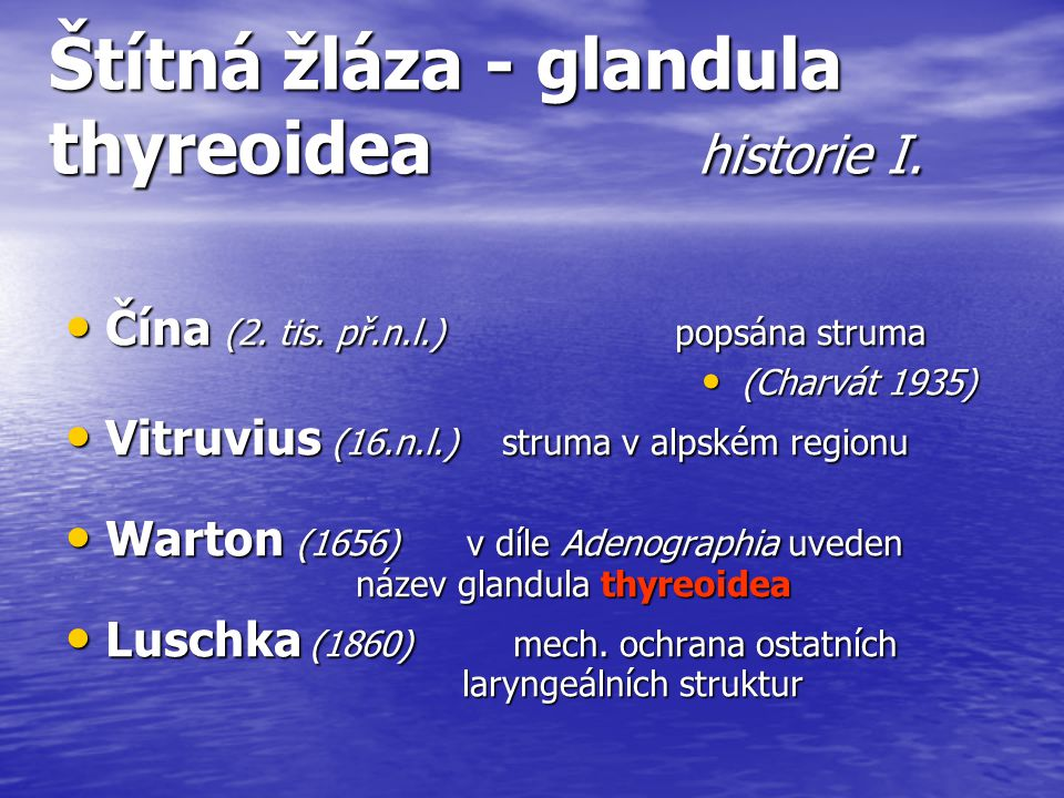Štítná žláza - glandula thyreoidea historie I.