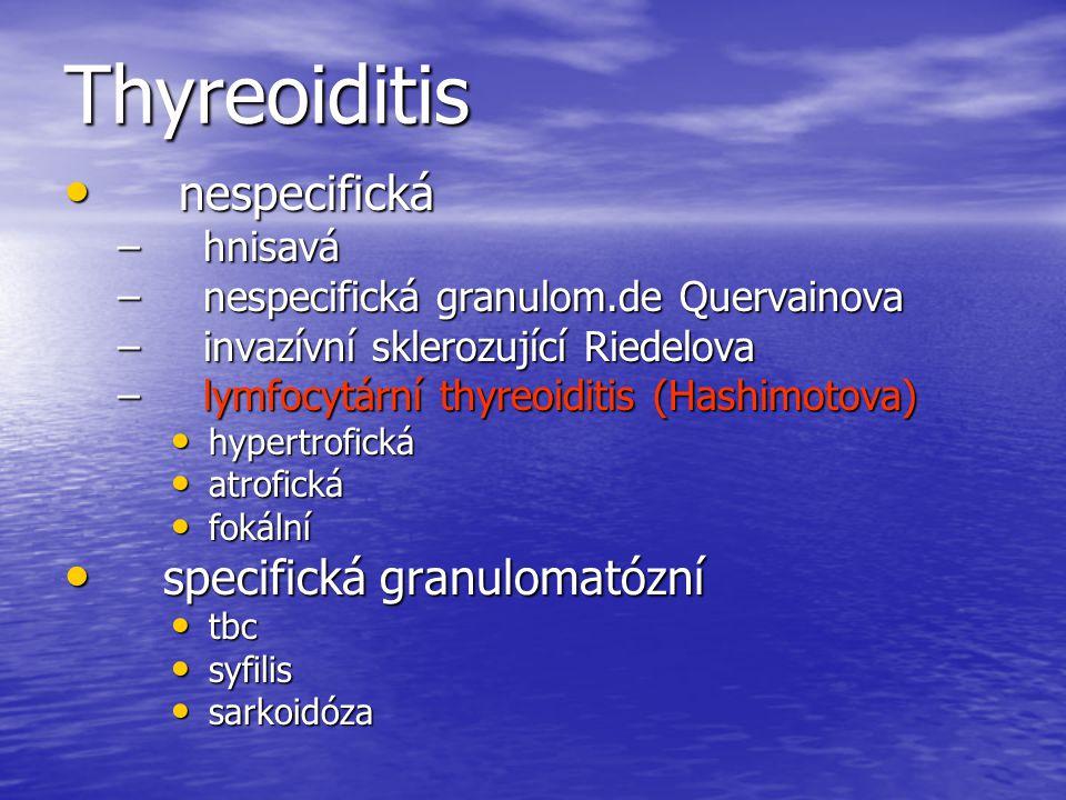 Thyreoiditis nespecifická specifická granulomatózní hnisavá