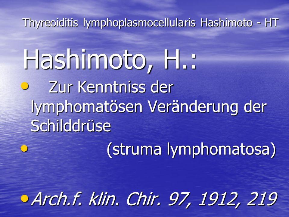 Thyreoiditis lymphoplasmocellularis Hashimoto - HT Hashimoto, H.: