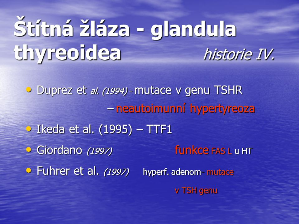 Štítná žláza - glandula thyreoidea historie IV.