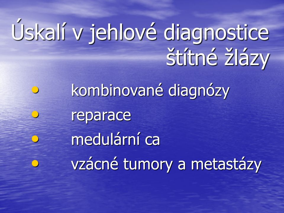 Úskalí v jehlové diagnostice štítné žlázy