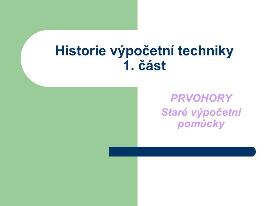 Historie výpočetní techniky 1. část