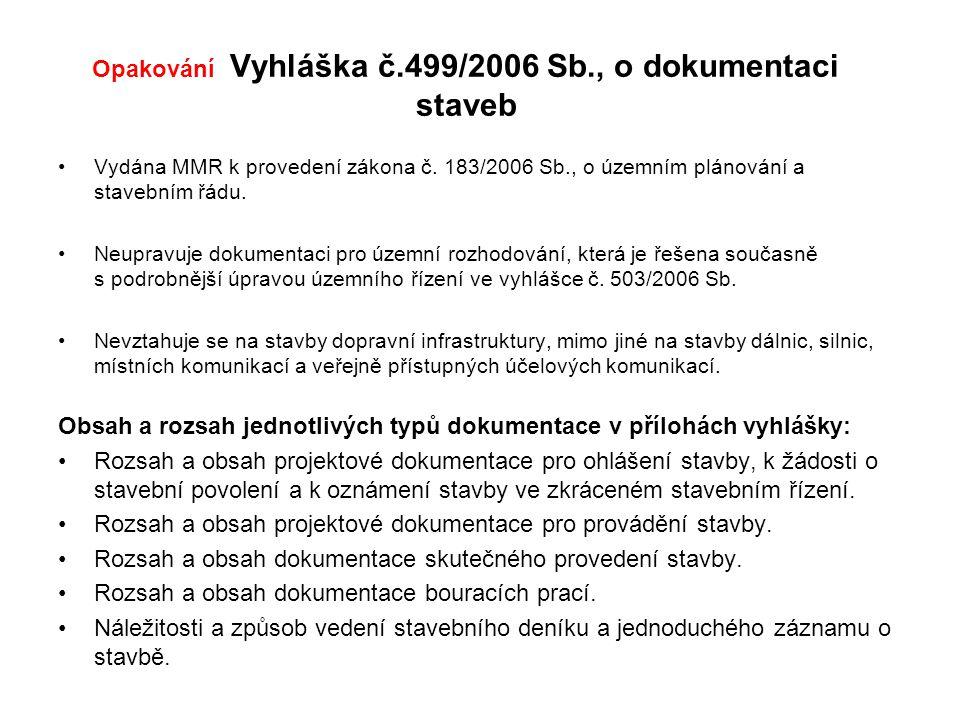 Opakování Vyhláška č.499/2006 Sb., o dokumentaci staveb