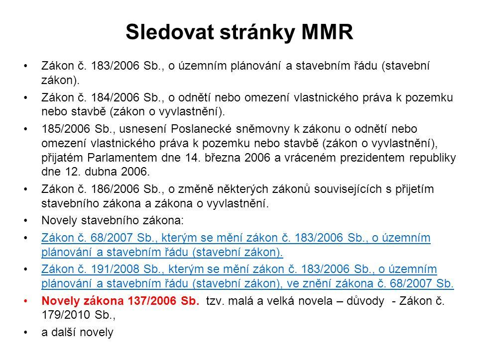 Sledovat stránky MMR Zákon č. 183/2006 Sb., o územním plánování a stavebním řádu (stavební zákon).