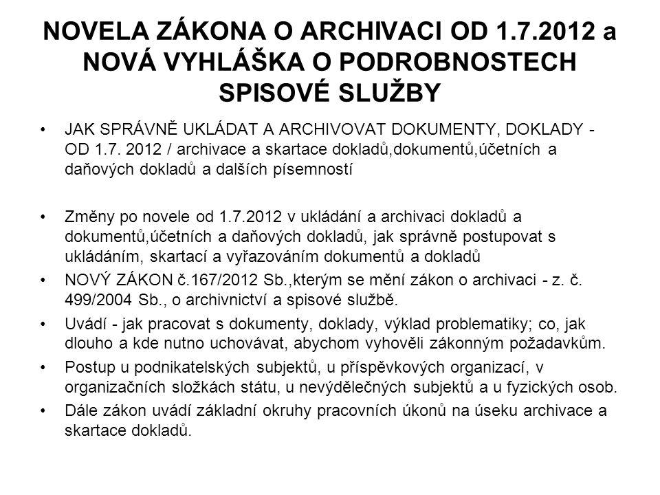 NOVELA ZÁKONA O ARCHIVACI OD 1. 7