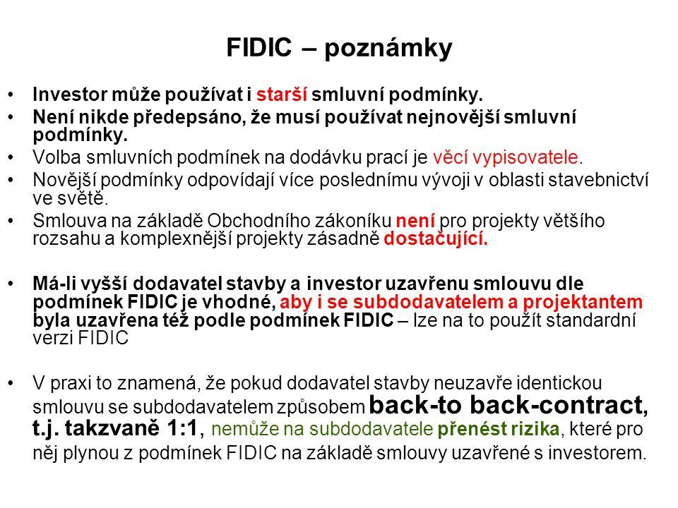 FIDIC – poznámky Investor může používat i starší smluvní podmínky.