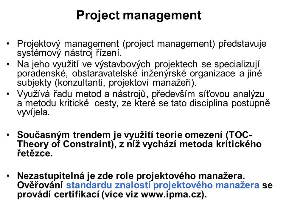Project management Projektový management (project management) představuje systémový nástroj řízení.