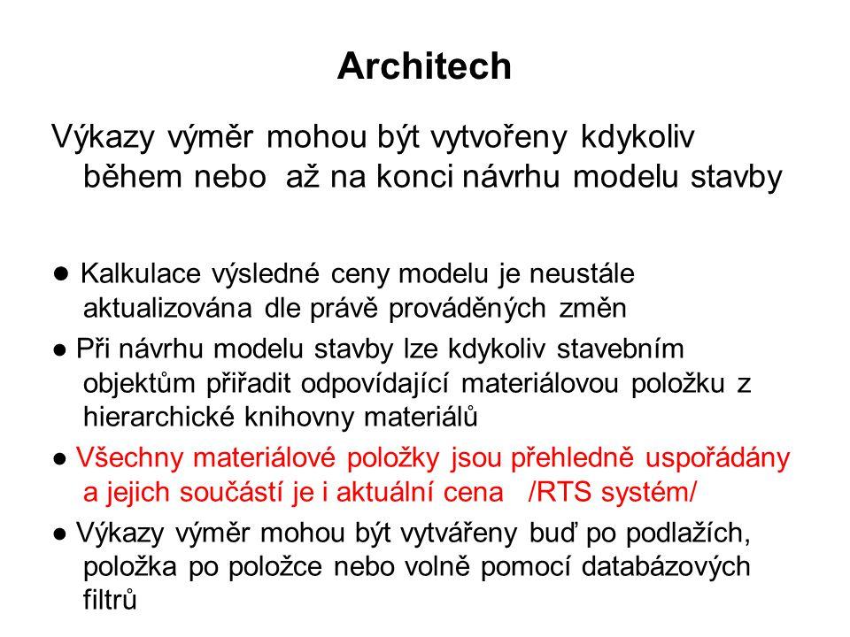 Architech Výkazy výměr mohou být vytvořeny kdykoliv během nebo až na konci návrhu modelu stavby.