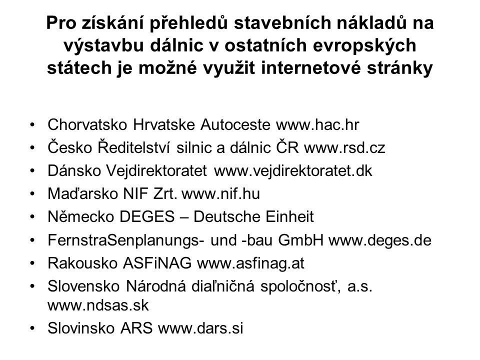 Pro získání přehledů stavebních nákladů na výstavbu dálnic v ostatních evropských státech je možné využit internetové stránky