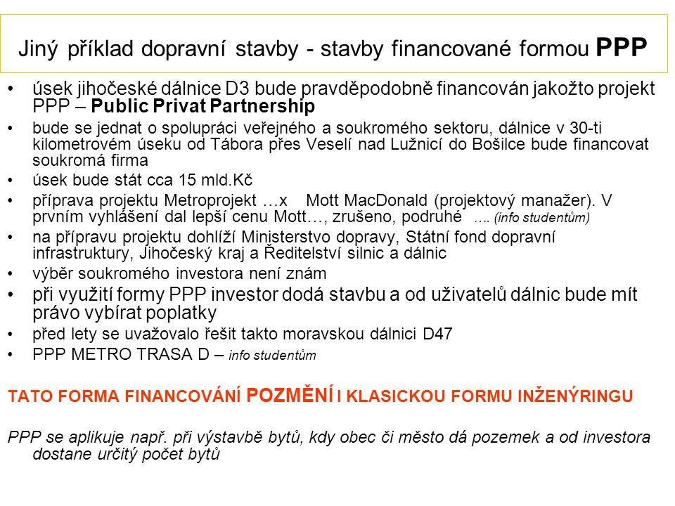 Jiný příklad dopravní stavby - stavby financované formou PPP