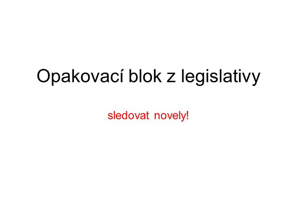 Opakovací blok z legislativy sledovat novely!