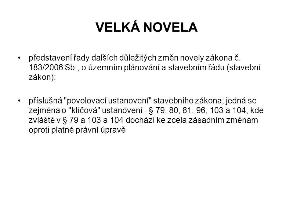 VELKÁ NOVELA představení řady dalších důležitých změn novely zákona č. 183/2006 Sb., o územním plánování a stavebním řádu (stavební zákon);