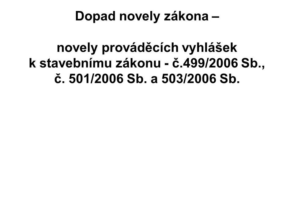 Dopad novely zákona – novely prováděcích vyhlášek k stavebnímu zákonu - č.499/2006 Sb., č.