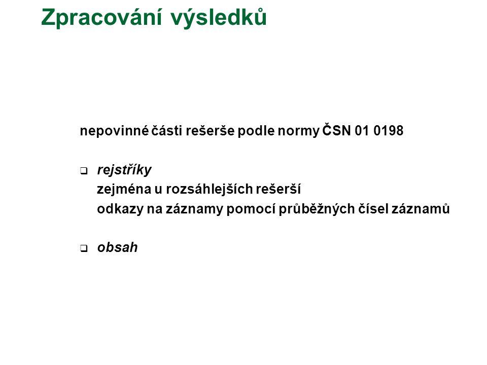 Zpracování výsledků nepovinné části rešerše podle normy ČSN 01 0198