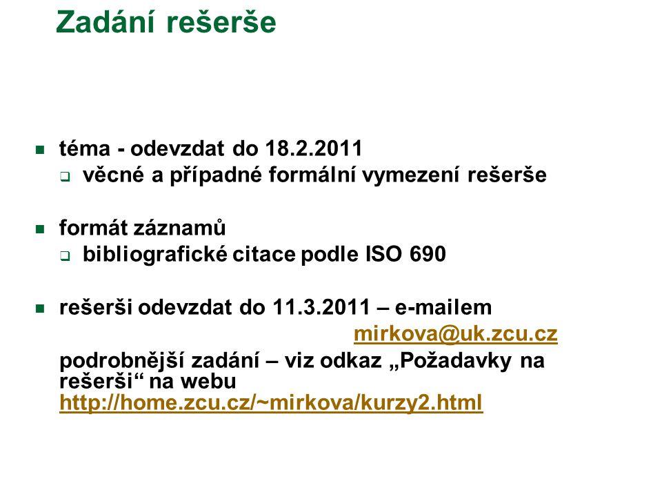 Zadání rešerše téma - odevzdat do 18.2.2011