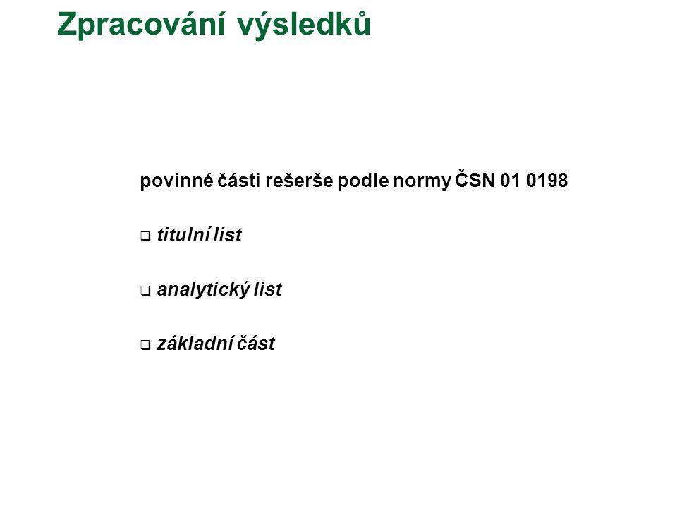 Zpracování výsledků povinné části rešerše podle normy ČSN 01 0198