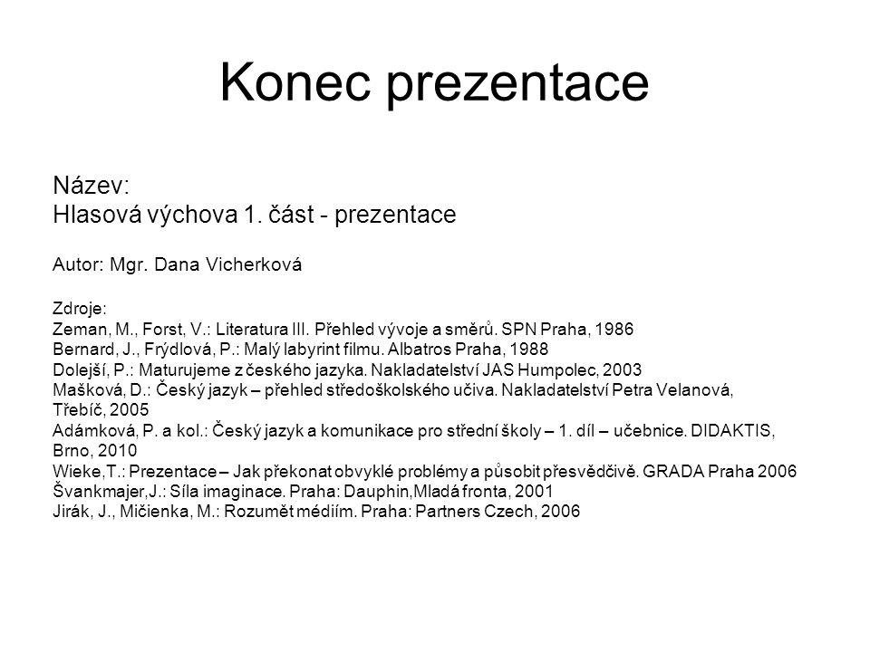 Konec prezentace Název: Hlasová výchova 1. část - prezentace