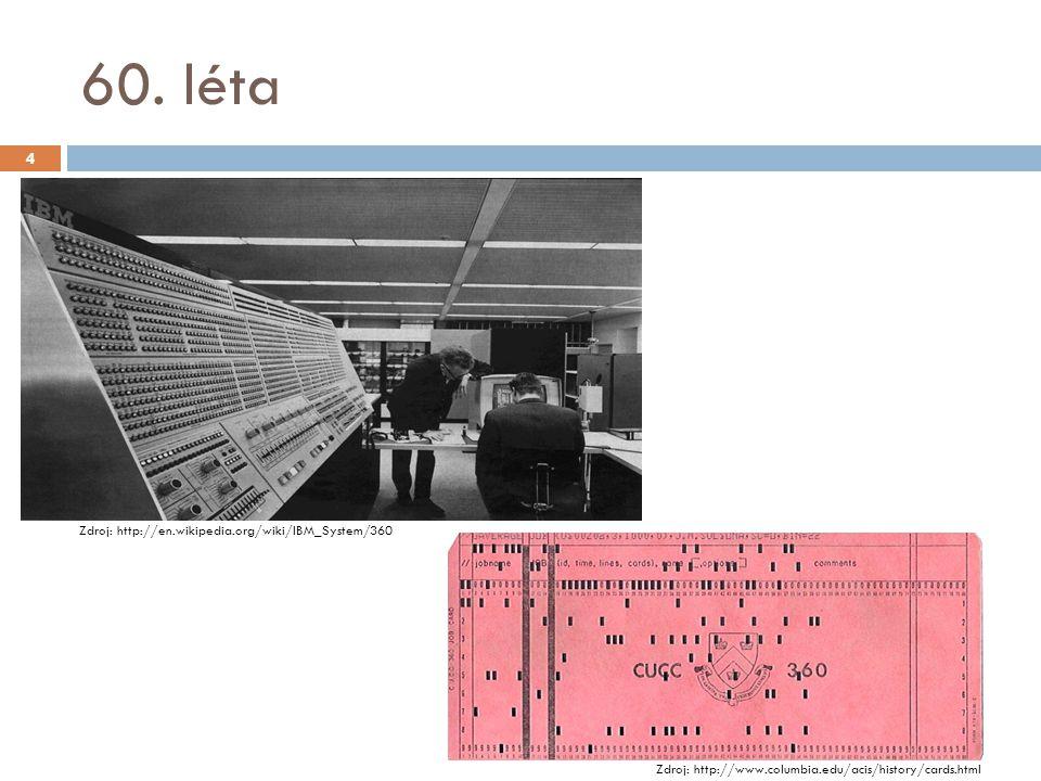 60. léta 02/24/12 4 http://en.wikipedia.org/wiki/IBM_System/360