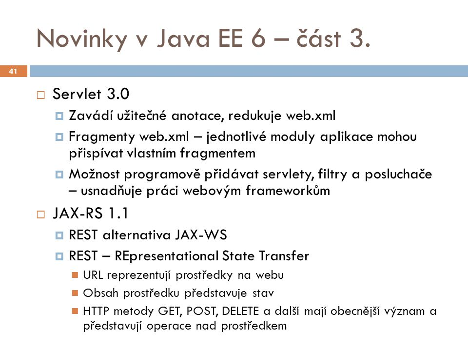 Novinky v Java EE 6 – část 3. Servlet 3.0 JAX-RS 1.1