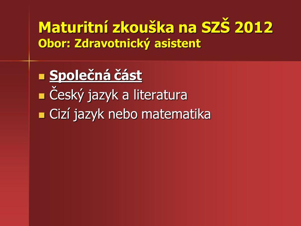 Maturitní zkouška na SZŠ 2012 Obor: Zdravotnický asistent