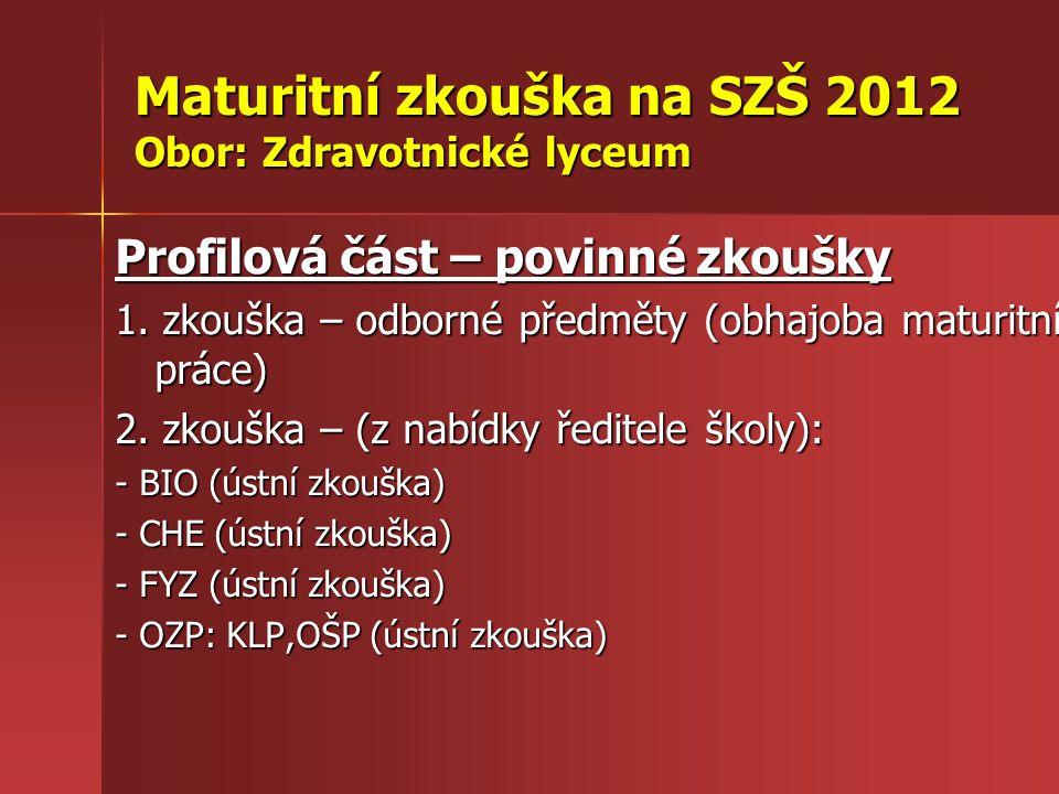 Maturitní zkouška na SZŠ 2012 Obor: Zdravotnické lyceum