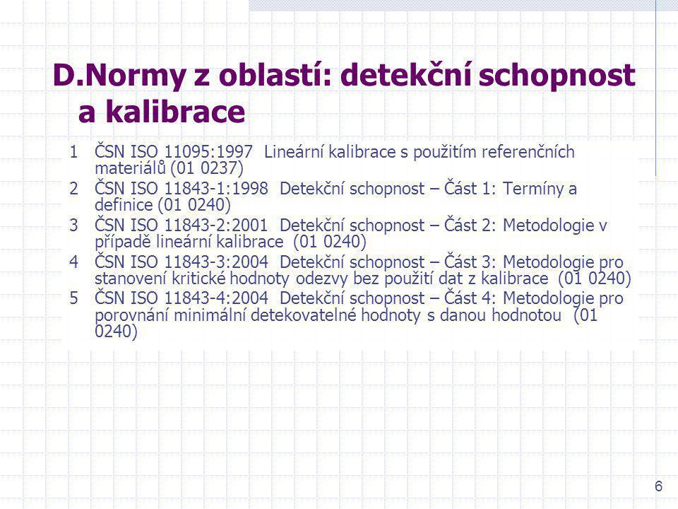 D.Normy z oblastí: detekční schopnost a kalibrace