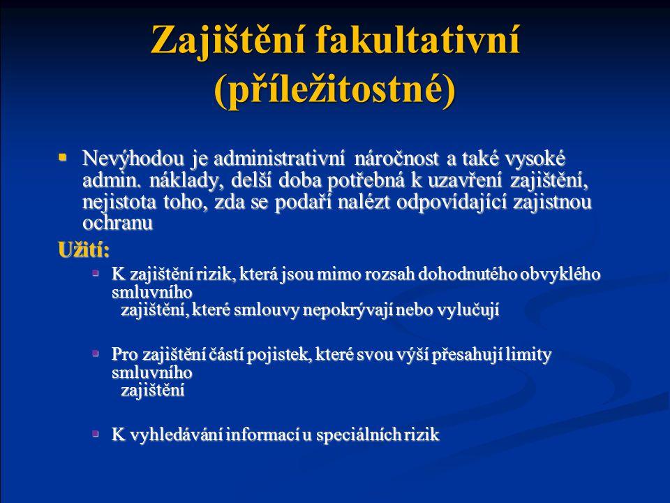 Zajištění fakultativní (příležitostné)