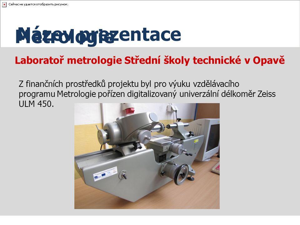 Laboratoř metrologie Střední školy technické v Opavě