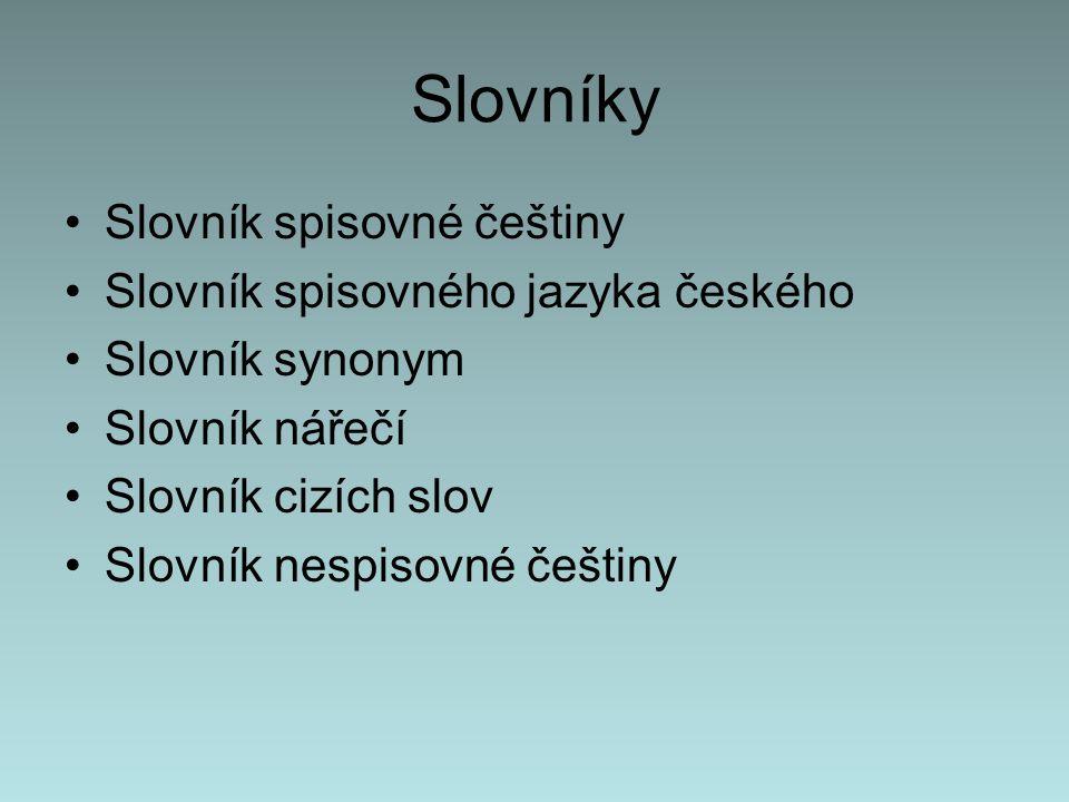Slovníky Slovník spisovné češtiny Slovník spisovného jazyka českého