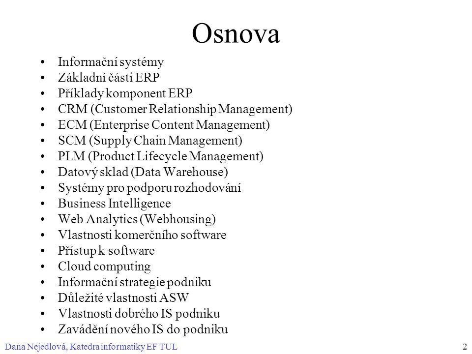 Osnova Informační systémy Základní části ERP Příklady komponent ERP