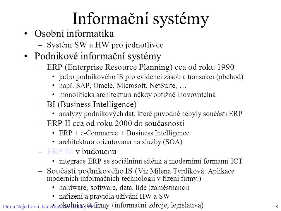 Informační systémy Osobní informatika Podnikové informační systémy