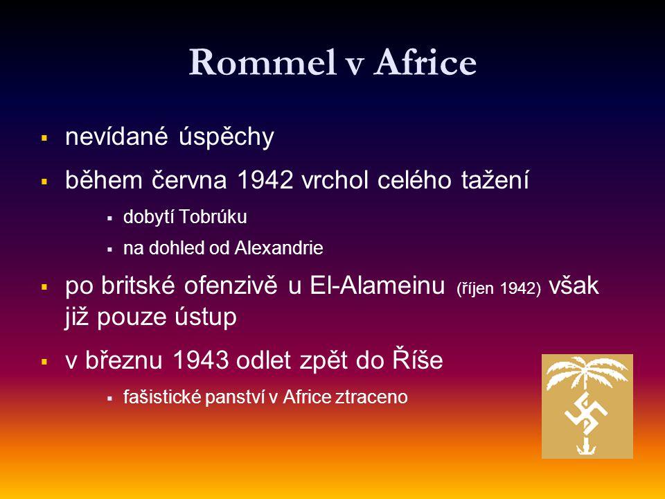 Rommel v Africe nevídané úspěchy