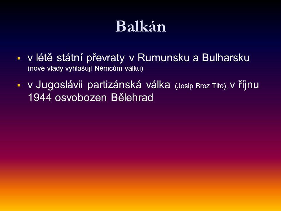Balkán v létě státní převraty v Rumunsku a Bulharsku (nové vlády vyhlašují Němcům válku)