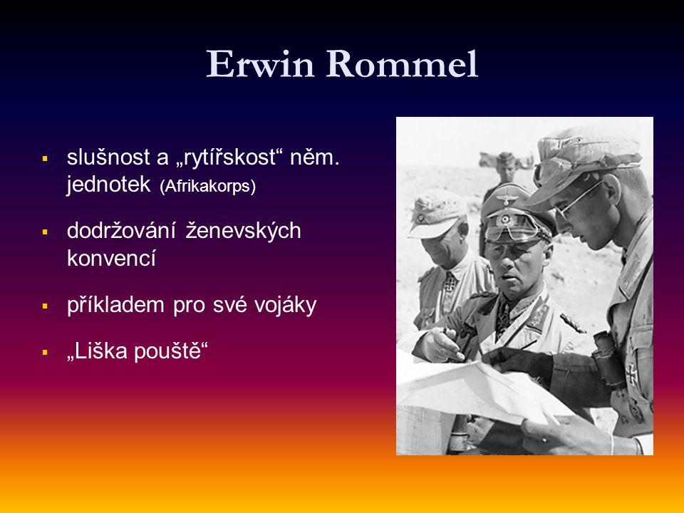 """Erwin Rommel slušnost a """"rytířskost něm. jednotek (Afrikakorps)"""