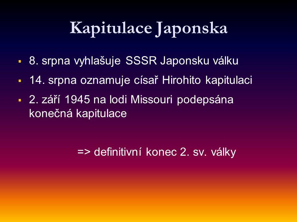 Kapitulace Japonska 8. srpna vyhlašuje SSSR Japonsku válku