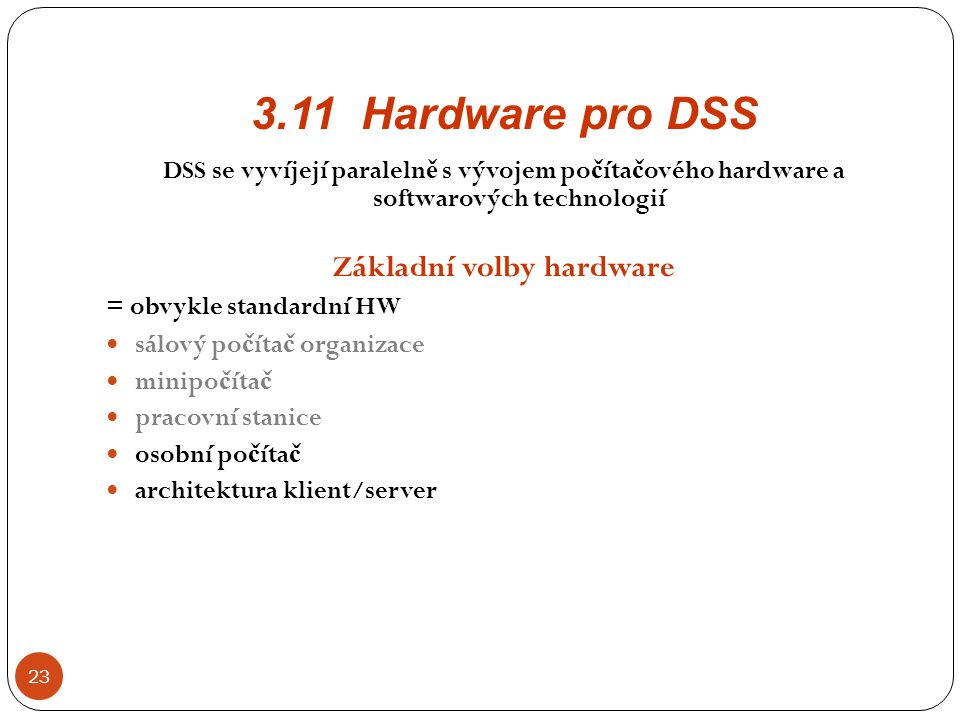 Základní volby hardware