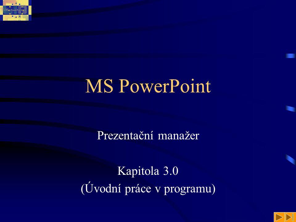 Prezentační manažer Kapitola 3.0 (Úvodní práce v programu)