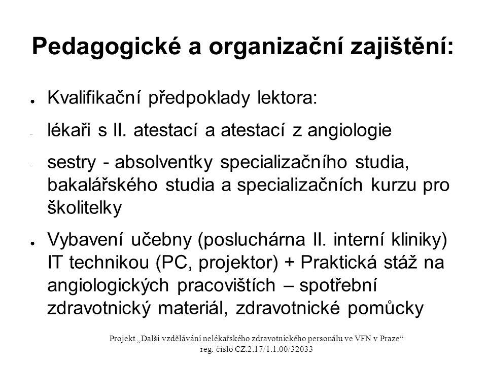 Pedagogické a organizační zajištění: